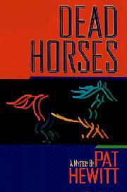 DEAD HORSES by Pat Hewitt
