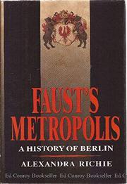 FAUST'S METROPOLIS by Alexandra Richie