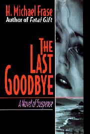 THE LAST GOODBYE by H. Michael Frase