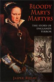 BLOODY MARY'S MARTYRS by Jasper Ridley