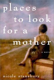 PLACES TO LOOK FOR A MOTHER by Nicole Stansbury