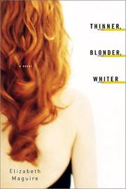 THINNER, BLONDER, WHITER by Elizabeth Maguire