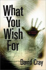WHAT YOU WISH FOR by David Cray