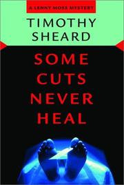 SOME CUTS NEVER HEAL by Timothy Sheard