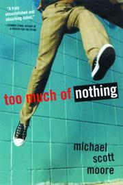 TOO MUCH OF NOTHING by Michael Scott Moore