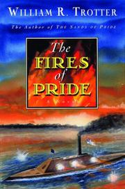 THE FIRES OF PRIDE by William R. Trotter