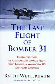 THE LAST FLIGHT OF BOMBER 31 by Ralph Wetterhahn