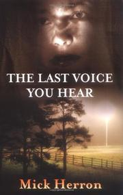 THE LAST VOICE YOU HEAR by Mick Herron