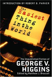 THE EASIEST THING IN THE WORLD by George V. Higgins
