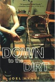 DOWN TO THE DIRT by Joel Hynes