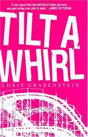 TILT A WHIRL by Chris Grabenstein