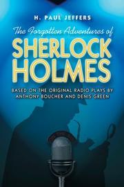 THE FORGOTTEN ADVENTURES OF SHERLOCK HOLMES by H. Paul Jeffers