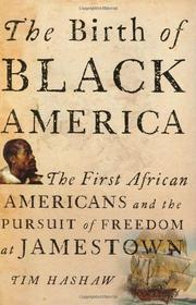 THE BIRTH OF BLACK AMERICA by Tim Hashaw