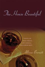 THE HOUSE BEAUTIFUL by Allison Burnett
