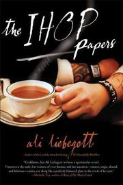 THE IHOP PAPERS by Ali Liebegott