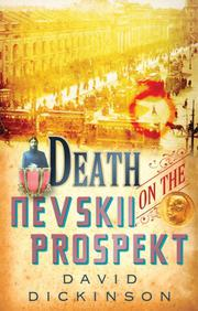 DEATH ON THE NEVSKII PROSPEKT by David Dickinson