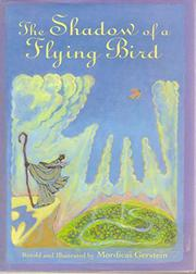 THE SHADOW OF A FLYING BIRD by Mordicai Gerstein
