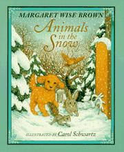 ANIMALS IN THE SNOW by Margaret Wise Brown