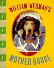 WILLIAM WEGMAN'S MOTHER GOOSE by William Wegman