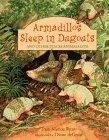 ARMADILLOS SLEEP IN DUGOUTS by Pam Muñoz Ryan