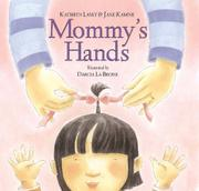 MOMMY'S HANDS by Kathryn Lasky