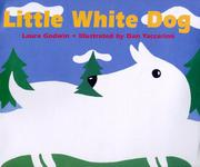 LITTLE WHITE DOG by Laura Godwin