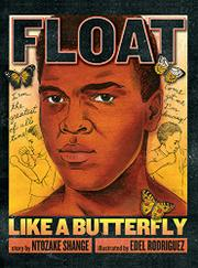 FLOAT LIKE A BUTTERFLY by Ntozake Shange