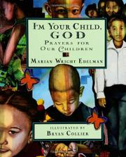 I'M YOUR CHILD, GOD by Marian Wright Edelman