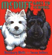 MCDUFF GOES TO SCHOOL by Rosemary Wells
