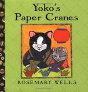 YOKO'S PAPER CRANES by Rosemary Wells