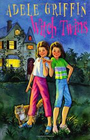WITCH TWINS by Adele Griffin