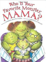 WHO IS YOUR FAVORITE MONSTER, MAMA? by Barbara Shook Hazen