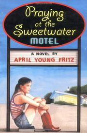 PRAYING AT THE SWEETWATER MOTEL by April Young Fritz