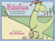 Book Cover for EDWINA, THE DINOSAUR WHO DIDN'T KNOW SHE WAS EXTINCT