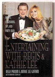 ENTERTAINING WITH REGIS AND KATHIE LEE by Regis Philbin