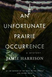 AN UNFORTUNATE PRAIRIE OCCURRENCE by Jamie Harrison