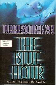 THE BLUE HOUR by T. Jefferson Parker