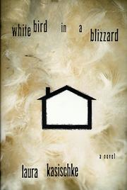 WHITE BIRD IN A BLIZZARD by Laura Kasischke