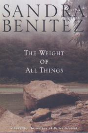 THE WEIGHT OF ALL THINGS by Sandra Benitez