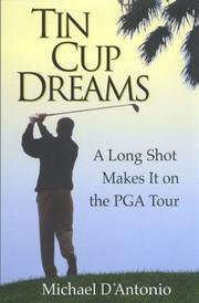 TIN CUP DREAMS by Michael D'Antonio