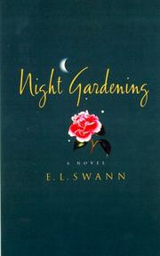 NIGHT GARDENING by E.L. Swann