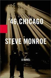 '46, CHICAGO by Steve Monroe
