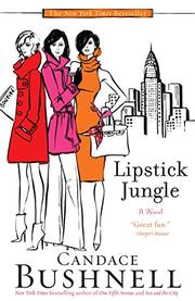 LIPSTICK JUNGLE by Candace Bushnell