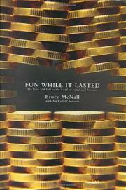 FUN WHILE IT LASTED by Bruce McNall
