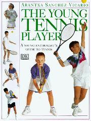 THE YOUNG TENNIS PLAYER by Arantxa Sanchez Vicario