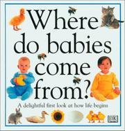 WHERE DO BABIES COME FROM? by Angela Royston