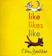 LIKE LIKES LIKE by Chris Raschka