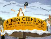 A BIG CHEESE FOR THE WHITE HOUSE by Candace Fleming