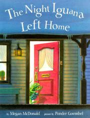 THE NIGHT IGUANA LEFT HOME by Megan McDonald
