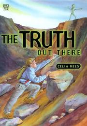 THE TRUTH OUT THERE by Celia Rees